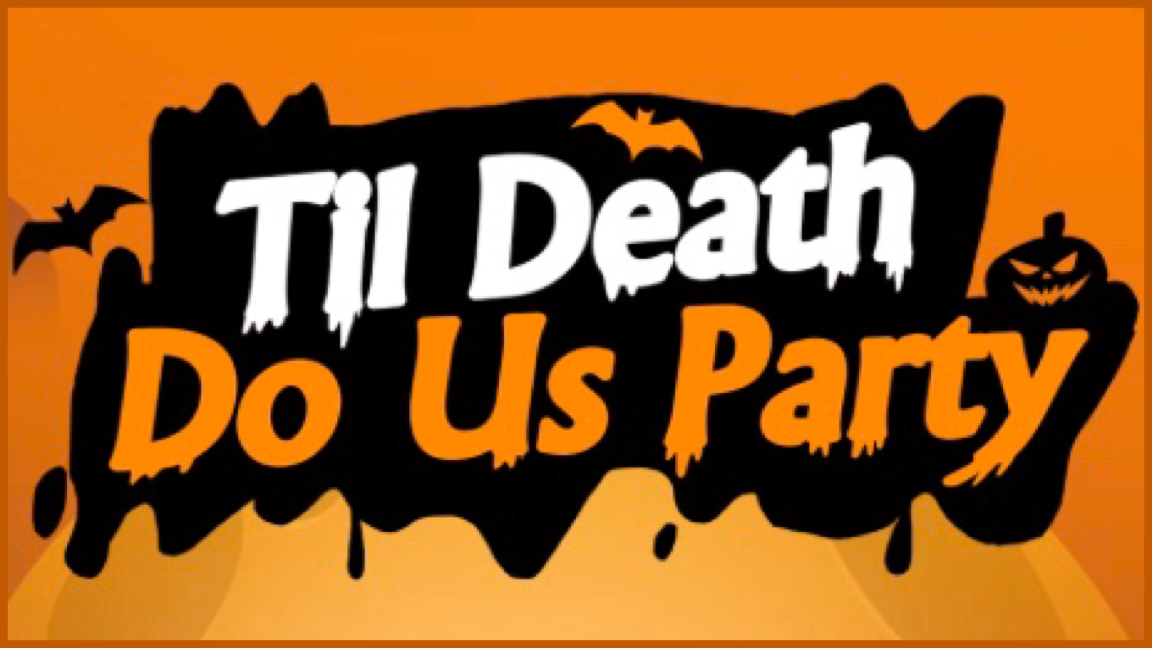 "Text: ""Til Death Do Us Party"" written on black and orange background with a jack'o'lantern and bats"